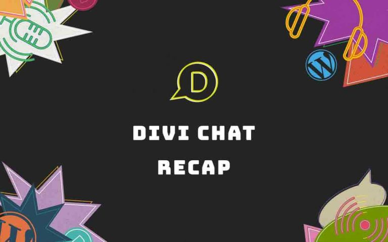 Divi Chat Recap