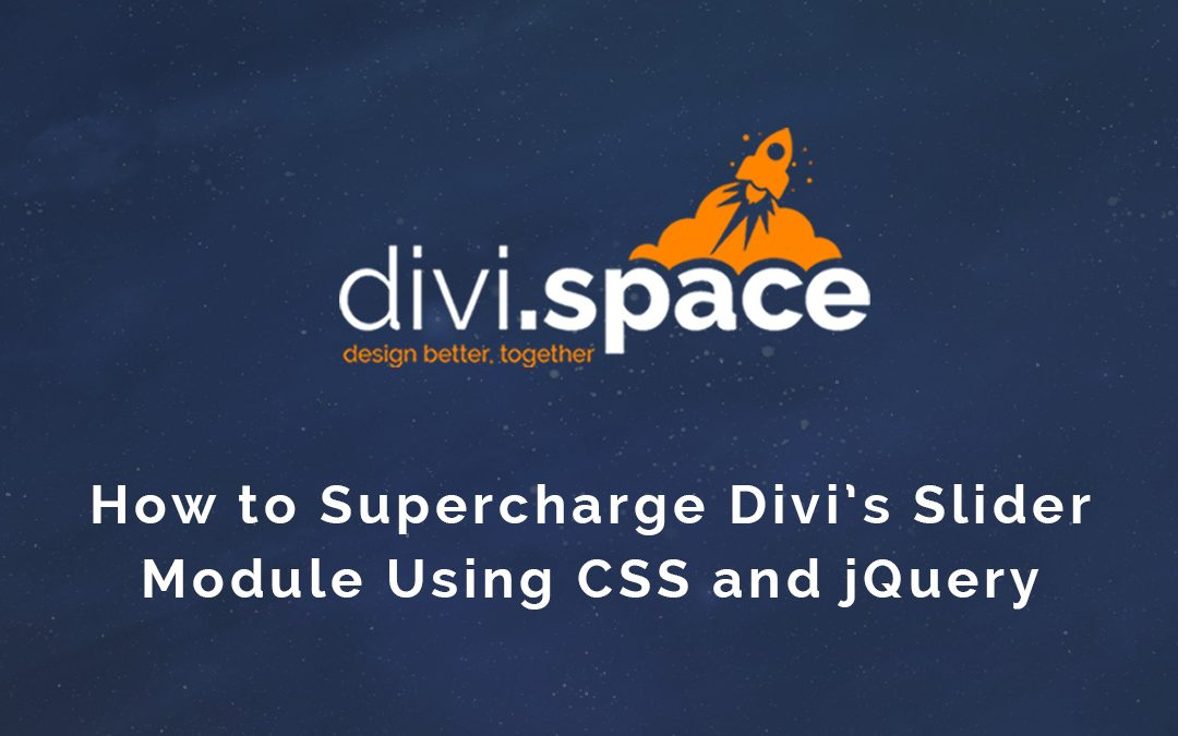 How to Supercharge Divi's Slider Module Using CSS and jQuery