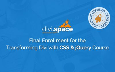 Fourth and Final Enrollment for the Transforming Divi with CSS and jQuery Online Course