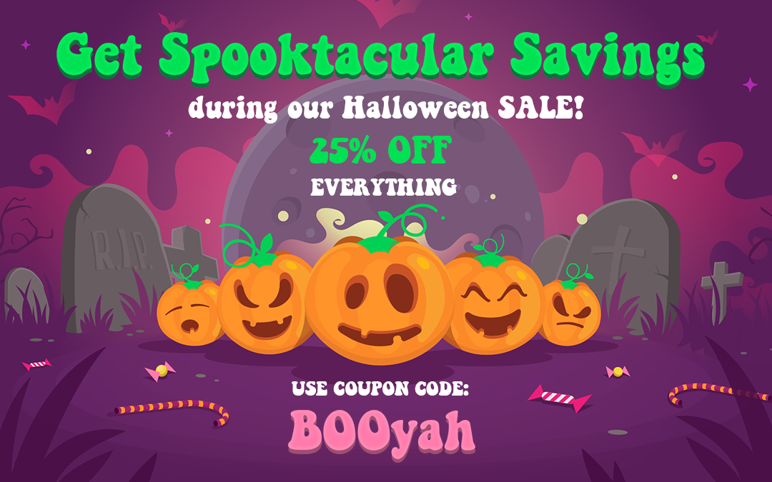 Frightfully low prices! Shop our Halloween SALE now and get 25% OFF!