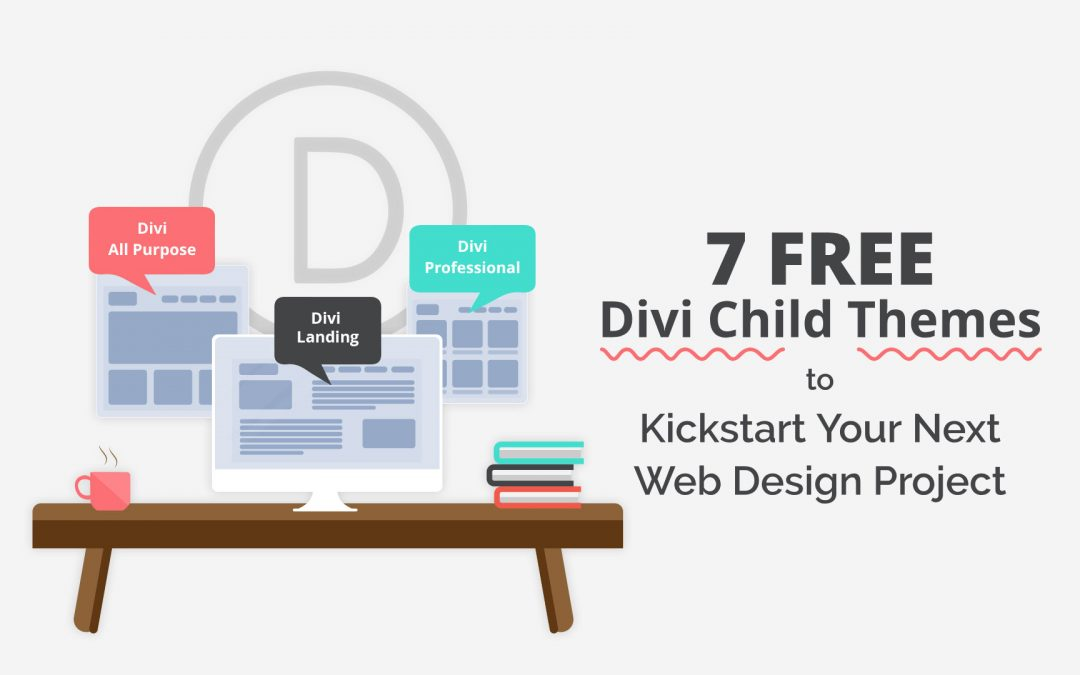 7 Free Divi Child Themes to Kickstart Your Next Web Design Project