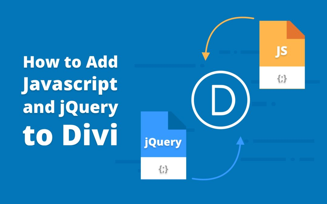 How to Add JavaScript and jQuery to Divi