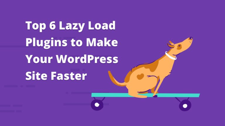 Top 6 Lazy Load Plugins to Make Your WordPress Site Faster Post Thumbnail