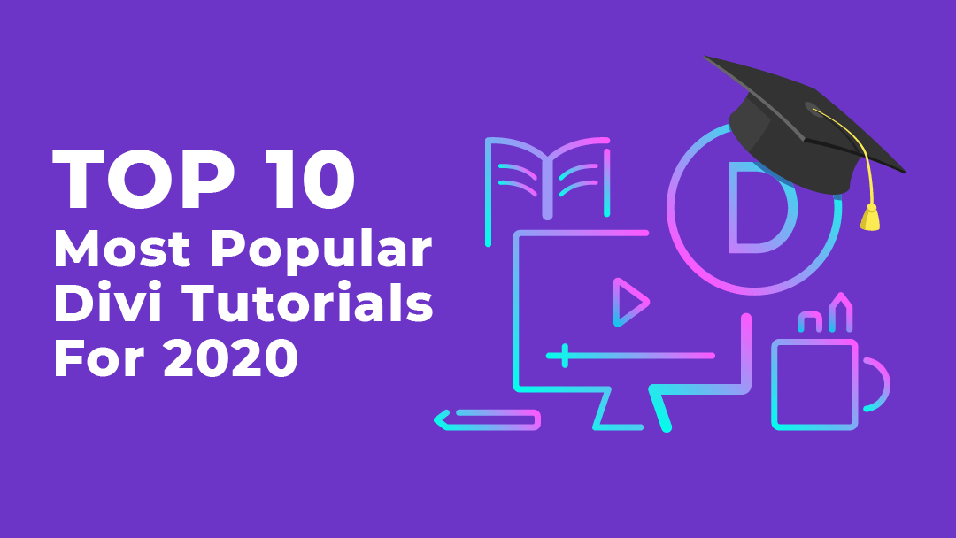 Top 10 Most Popular Divi Tutorials for 2020