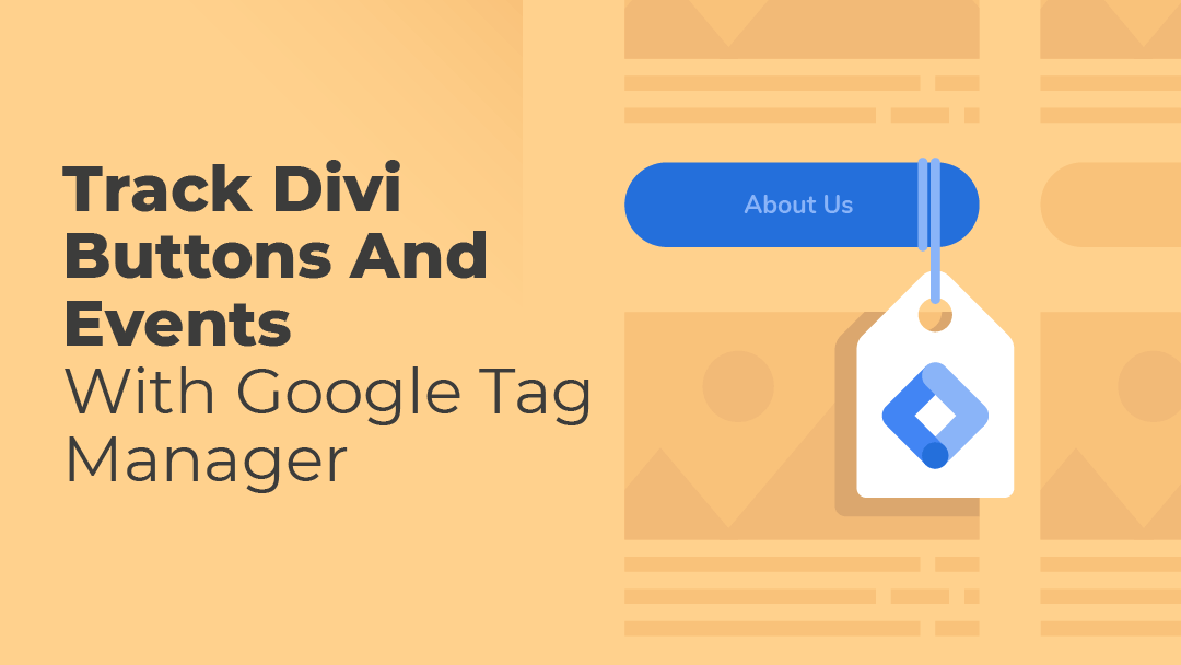 How to Track Divi Buttons and Events with Google Tag Manager